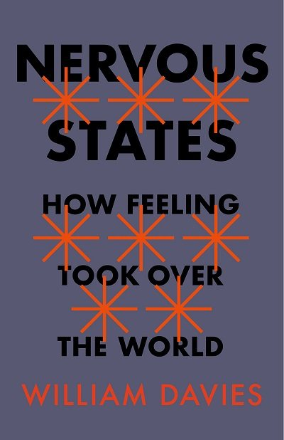 Nervous States: How Feeling Took Over the World (Hardback)
