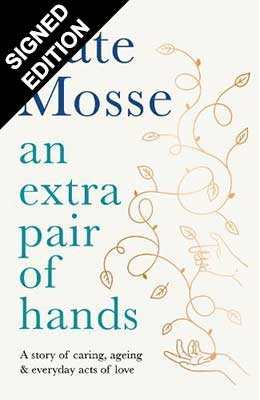 An Extra Pair of Hands: A story of caring, ageing and everyday acts of love - Signed Edition (Hardback)