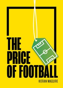 The Price of Football SECOND EDITION: Understanding Football Club Finance (Paperback)