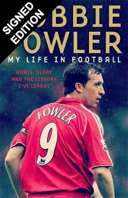 Robbie Fowler: My Life In Football: Goals, Glory & The Lessons I've Learnt (Hardback)