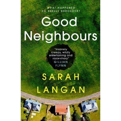Good Neighbours by Sarah Langan | Waterstones