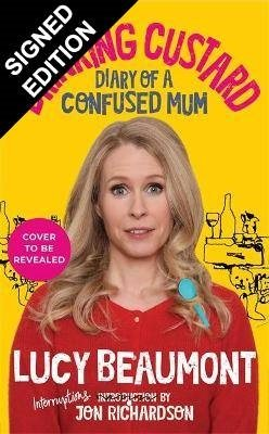 Drinking Custard: The Diary of a Confused Mum: Signed Bookplate Edition (Hardback)
