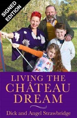 Living the Chateau Dream: Signed Edition (Hardback)