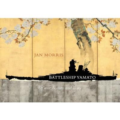 Battleship Yamato: Of War, Beauty and Irony (Hardback)