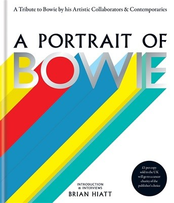 A Portrait of Bowie: A tribute to Bowie by his artistic collaborators and contemporaries (Hardback)