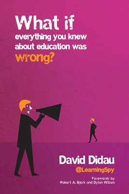 What if everything you knew about education was wrong? (Hardback)