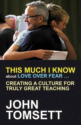 This Much I Know About Love Over Fear ...: Creating A Culture For Truly Great Teaching (Paperback)
