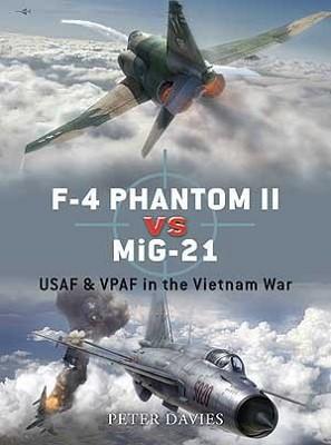 F-4 Phantom II vs MiG-21: USAF & VPAF in the Vietnam War - Duel (Paperback)