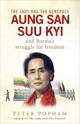 The Lady and the Generals: Aung San Suu Kyi and Burma's struggle for freedom (Hardback)
