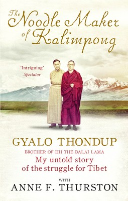The Noodle Maker of Kalimpong: My Untold Story of the Struggle for Tibet (Paperback)