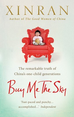 Buy Me the Sky: The remarkable truth of China's one-child generations (Paperback)