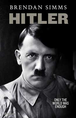 Hitler: Only the World Was Enough (Hardback)