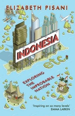 Indonesia Etc.: Exploring the Improbable Nation (Paperback)
