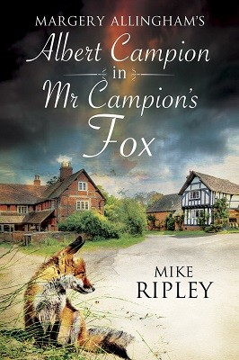 Mr Campion's Fox: A Brand-New Albert Campion Mystery Written by Mike Ripley (Paperback)