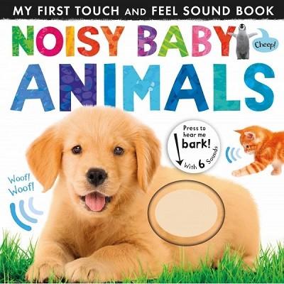 Noisy Baby Animals - Noisy Touch-and-Feel Books