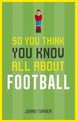 So You Think You Know All About Football (Hardback)