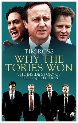 Why the Tories Won: The Inside Story of the 2015 Election (Paperback)