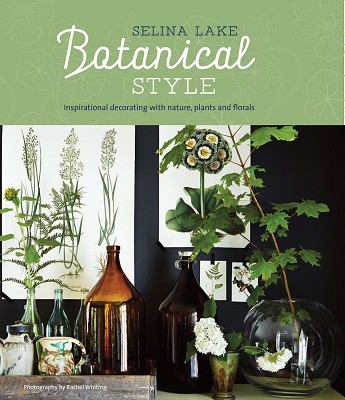 Botanical Style: Inspirational Decorating with Nature, Plants and Florals (Hardback)