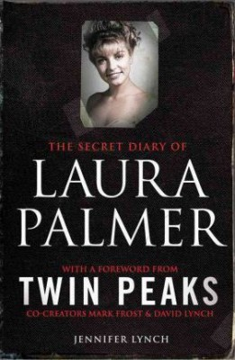 The Secret Diary of Laura Palmer: the gripping must-read for Twin Peaks fans (Paperback)