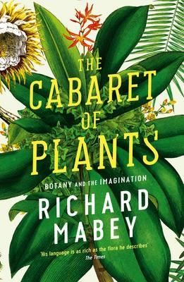 The Cabaret of Plants: Botany and the Imagination (Paperback)