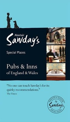Pubs & Inns of England and Wales: Alastair Sawday's Special Places to Eat & Drink - Alastair Sawday's Special Places (Paperback)