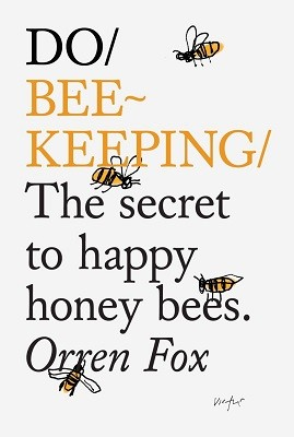 Do Beekeeping: The Secret To Happy Honey Bees. (Paperback)