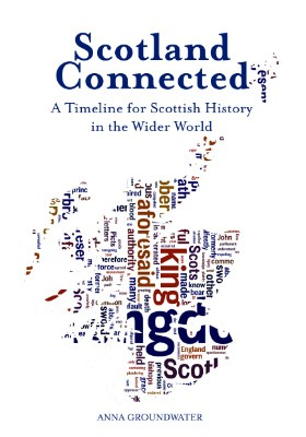 Scotland Connected: A Timeline for Scottish History in the Wider World (Paperback)