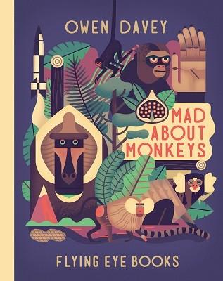 Mad About Monkeys - Owen Davey Animal Series (Hardback)