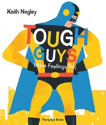 Tough Guys (Have Feelings Too) (Hardback)