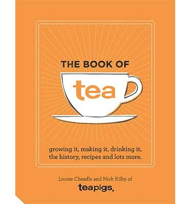 The Book of Tea: Growing it, making it, drinking it, the history, recipes and lots more (Hardback)