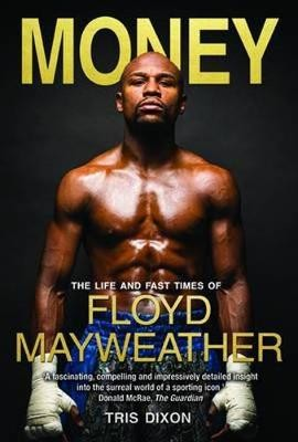 Money: The Life and Fast Times of Floyd Mayweather (Paperback)