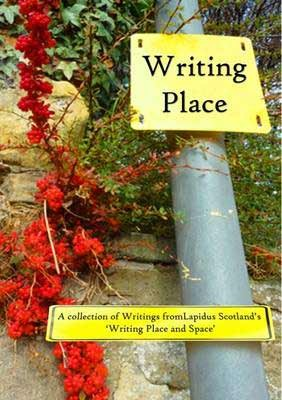 "Writing Place: A Collection of Writings from Lapidus Scotland's ""Writing Place and Space"" (Paperback)"