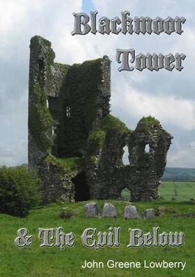 Blackmoor Tower & the Evil Below (Paperback)