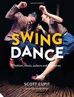 Swing Dance: Fashion, music, culture and key moves (Hardback)