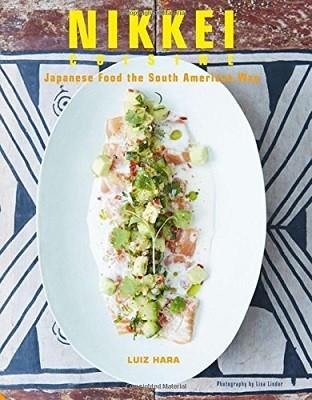 Nikkei Cuisine: Japanese Food the South American Way (Hardback)