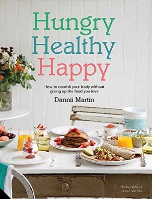 Hungry, Healthy, Happy: Recipes to keep you happy and healthy throughout the day (Hardback)