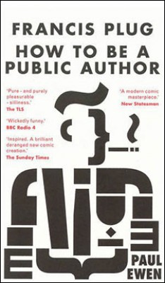 Francis Plug - How To Be A Public Author (Paperback)