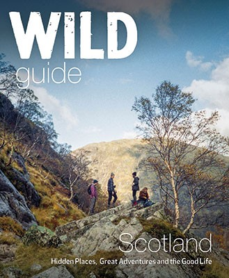 Wild Guide Scotland: Hidden Places, Great Adventures & the Good Life (Paperback)