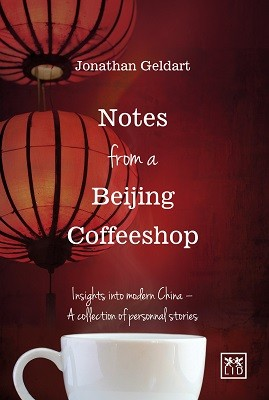 Notes from a Beijing Coffeeshop: Insights into Modern China - A Collection of Personal Stories (Paperback)