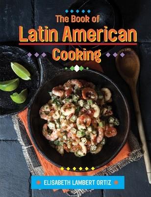 The Book of Latin American Cooking (Hardback)