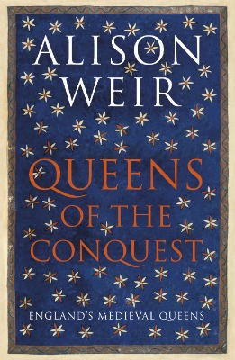 Queens of the Conquest: England's Medieval Queens (Hardback)