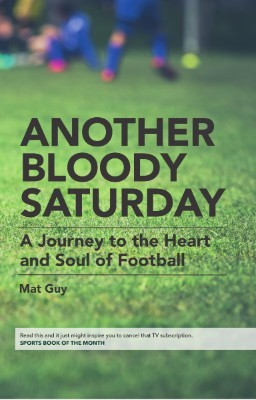 Another Bloody Saturday: A Journey to the Heart and Soul of Football (Paperback)