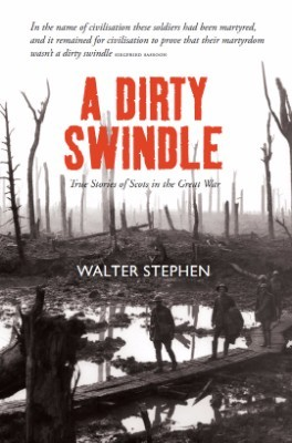 A Dirty Swindle: True Stories of Scots in the Great War (Paperback)