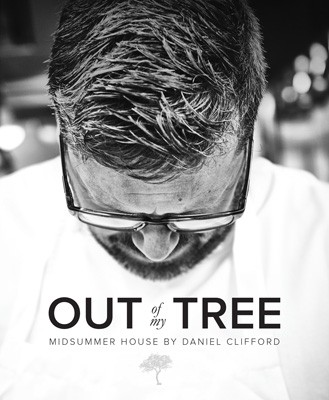 Out of my Tree: Midsummer House by Daniel Clifford (Hardback)