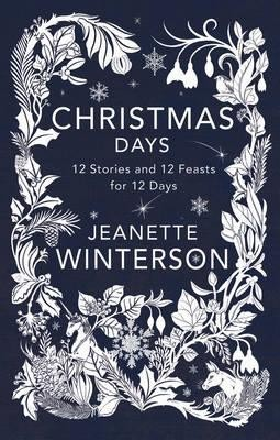 Christmas Days: 12 Stories and 12 Feasts for 12 Days (Hardback)