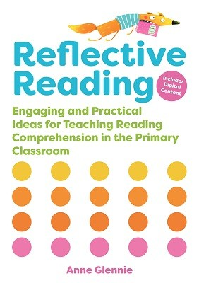 Reflective Reading: Engaging and Practical Ideas for Teaching Reading Comprehension in the Primary Classroom (Paperback)