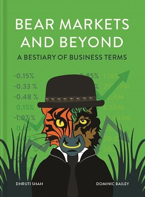 Bear Markets and Beyond: A bestiary of business terms (Hardback)