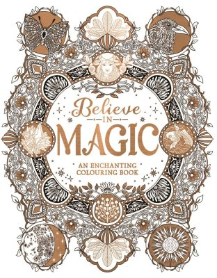 Believe in Magic: An Enchanting Colouring Book (Paperback)