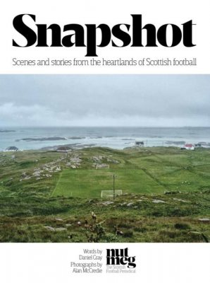 Snapshot: Scenes and Stories from the Heartlands of Scottish Football (Paperback)