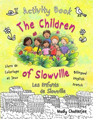 The Children of Slowville Activity Book: Activity and Colouring Book Bilingual English/French - The Children of Slowville (Paperback)